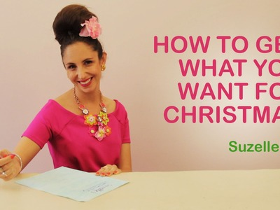 SuzelleDIY - How to Get What You Want for Christmas