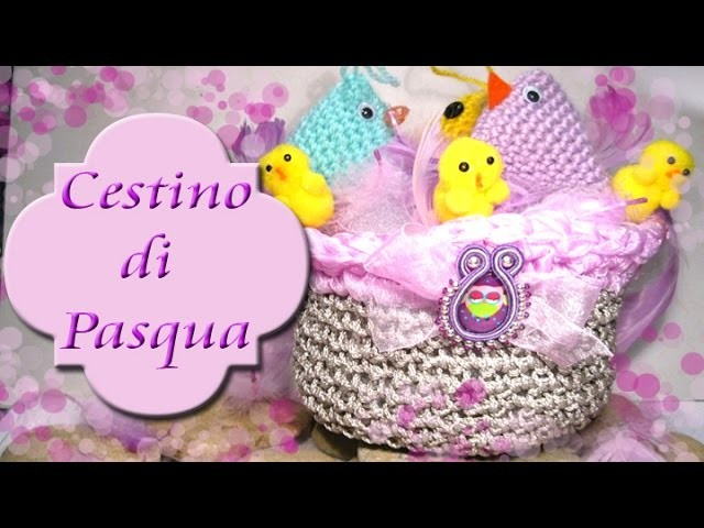 Tutorial cestino di Pasqua all'uncinetto | How to crochet a basket