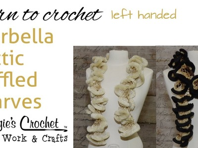 Easy Crochet Starbella Arctic Ruffled Scarf  Left Handed