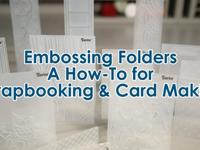 Embossing Folders: A How-To for Scrapbooking & Card Making