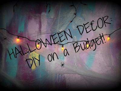 HALLOWEEN DECOR: DIY on a Budget!