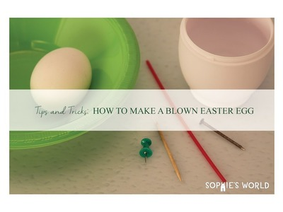 How to Make a Blown Easter Egg|Sophie's World
