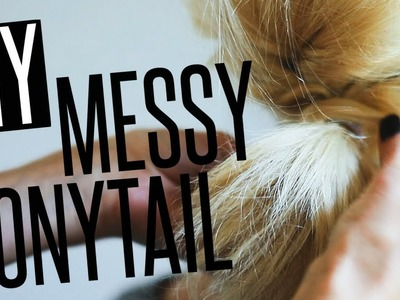 DIY Messy Ponytail Hair Tutorial