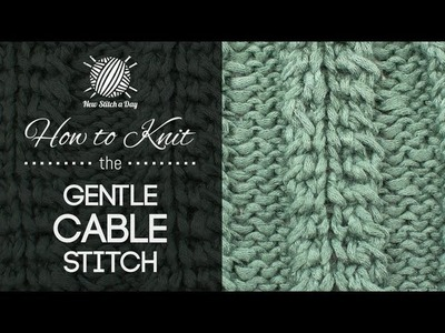 How to Knit the Gentle Cable Stitch