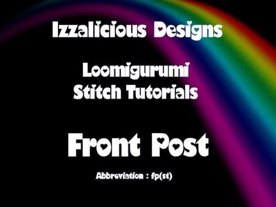 Rainbow Loom Loomigurumi Stitch Tutorial -   Front Post Crochet Stitch