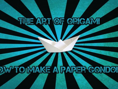 The Art Of Origami: How To Make Paper Gondola With Simple Steps