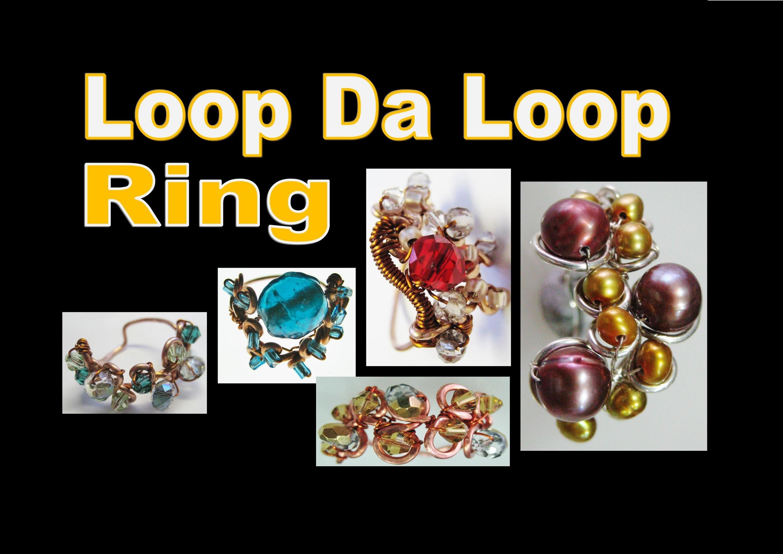 Easy to make Loop Da Loop Ring | Liz Kreate