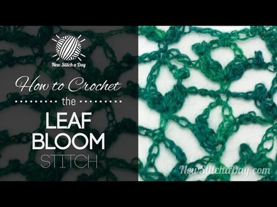 How to Crochet the Leaf Bloom Stitch