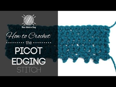 How to Crochet the Picot Edging Stitch