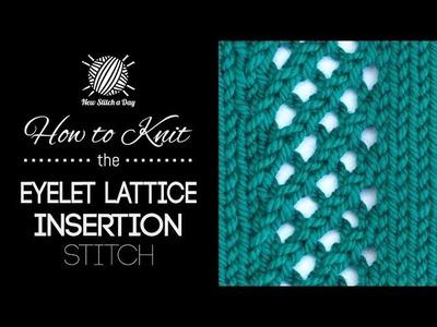How to Knit the Eyelet Lattice Insertion Stitch