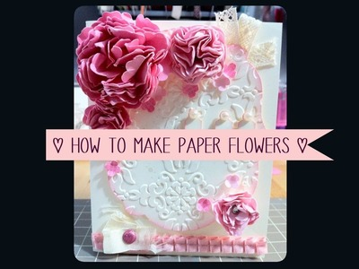 How to Make Paper Flowers ♡ Beauitul & Easy
