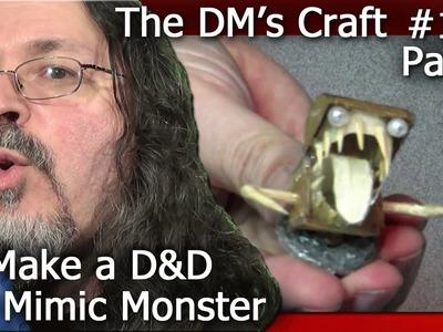 Make a D&D Mimic Monster (DM's Craft #115.Part 1)