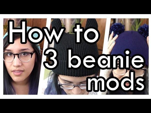 DIY: 3 Easy Beanie Mods