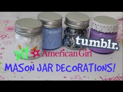 DIY American Girl Mason Jar Room Decor! (Inspired by Tumblr!)