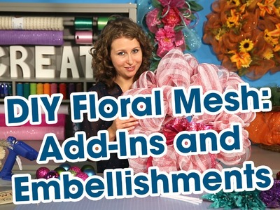 DIY Floral Mesh Part 3 - Mesh Add-Ins and Embellishments