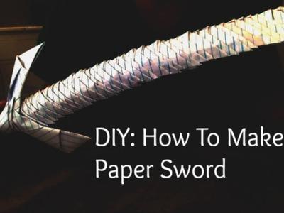 DIY: How To Make A Paper Sword-NO GLUE & NO CUTTING