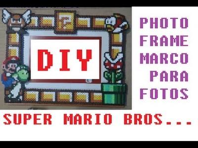 DIY MARIO BROS PICTURE PHOTO FRAME -  HAMA BEADS - MARCO PARA FOTOS