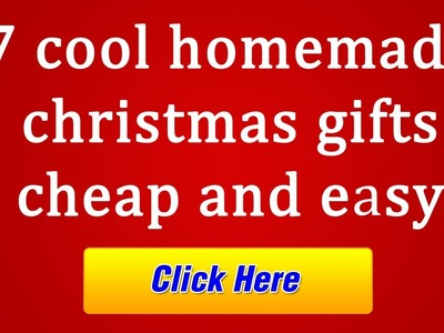 Easy homemade christmas gifts 7 simple and cool DIY gifts to give this christmas