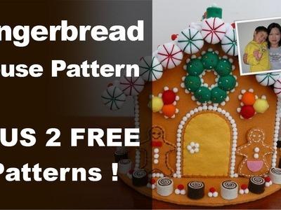 "Gingerbread House Pattern - Felt Gingerbread House from the ""Felt Cuisine"" craft series"