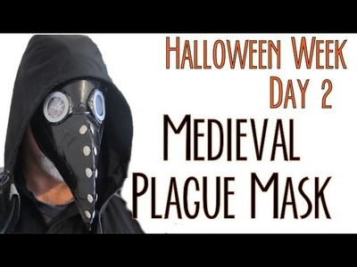 Halloween Week - Day 2   Medieval Plague Mask