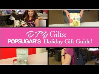 Homemade & DIY Gift Ideas: PopSugar's Holiday Gift Guide!