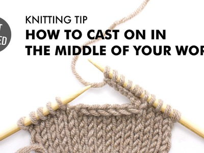 How to Cast on in the Middle of Your Work :: Knitting Tip :: Left Handed
