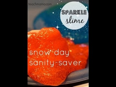 How to make homemade slime | snow day sparkle slime craft | teachmama.com
