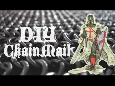 Make your own Chainmail - DIY Tutorial