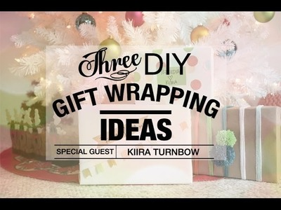 Three DIY Gift Wrapping Idea's with Kiira Turnbow