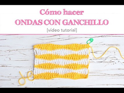 Cómo hacer ondas con ganchillo | How to create crochet waves