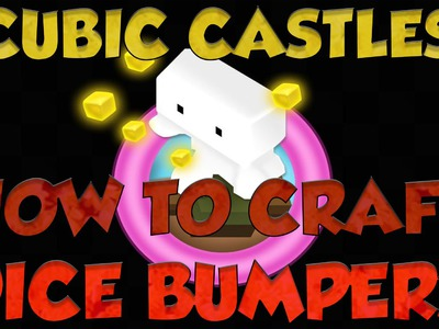 Cubic Castles - How To Craft Dice Bumpers