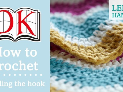 How to Crochet: Holding the Hook and Yarn Left Handed