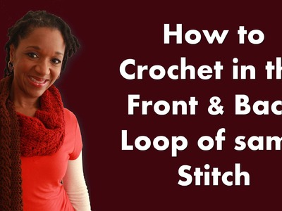 How to Crochet in the Front and Back Loop of the Same Stitch
