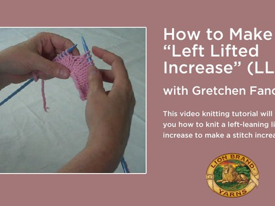 """How to Knit a """"Left Lifted Increase"""" (LLI)"""