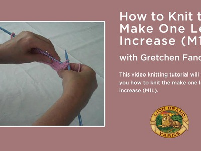 How to Knit the Make One Left Increase (M1L)