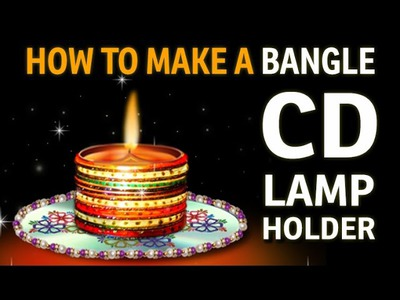 "How to make a DIYA HOLDER with bangles - ""Recycled Art and Craft Ideas"""