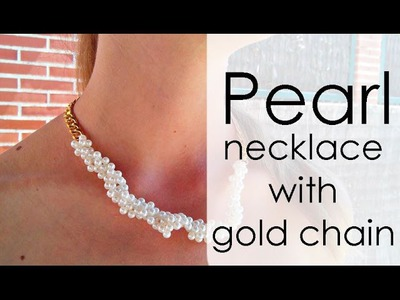 Pearl necklace with gold chain | DIY Tutorial