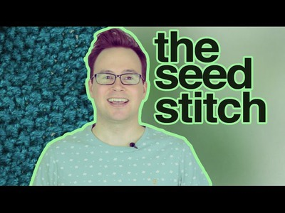 The Seed Stitch: How to Knit the Seed Stitch