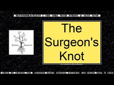 ■ The Surgeon's Knot (Secure Beaded Bracelet Knot)