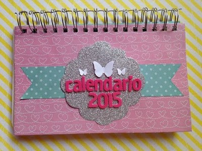 TUTORIAL Scrapbook-Calendario 2015.Scrapbook-Calendar 2015