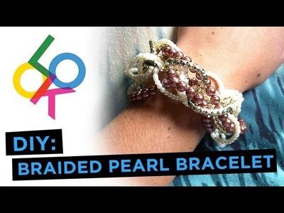 Braided Pearl Bracelet: Look DIY