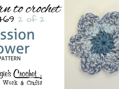 Crochet FREE Pattern - PART 2 of 2 - Passion Flower - FP469 RIGHT HANDED