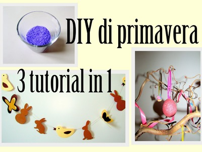DIY: 3 tutorial in 1 (Easter decorations)