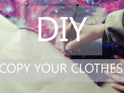 DIY. Easy patternmaking -Copy your own clothes