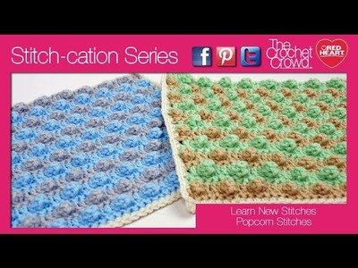 How To Crochet Popcorn Stitches: Stitch-cation Series