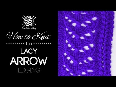How to Knit the Lacy Arrow Edging