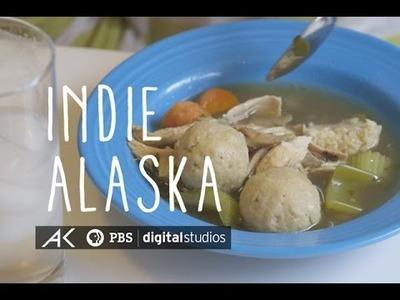 Matzo Balls and the $75 Challenge | INDIE ALASKA