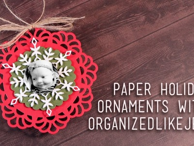 Paper Holiday Ornaments with OrganizedLikeJen