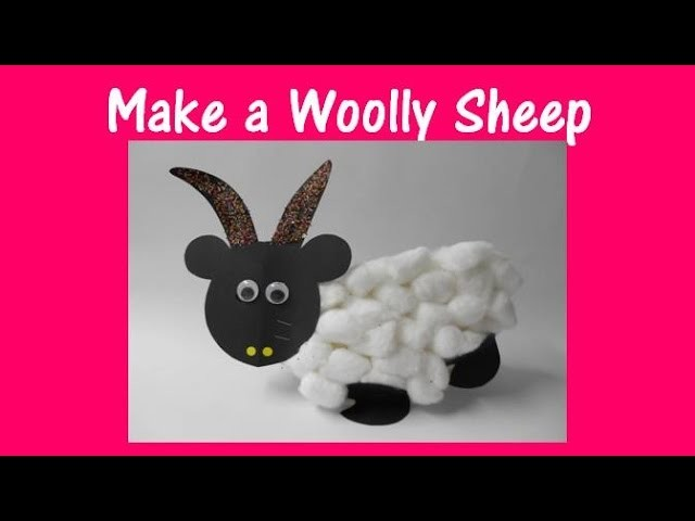Arts and Crafts: How to make a woolly sheep