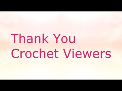 Crochet Viewers Work from You - August 2014